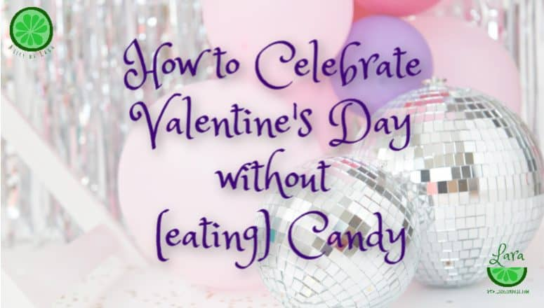 Valentines Without Candy:  4 Simple Ways to Celebrate Without (Eating) Candy