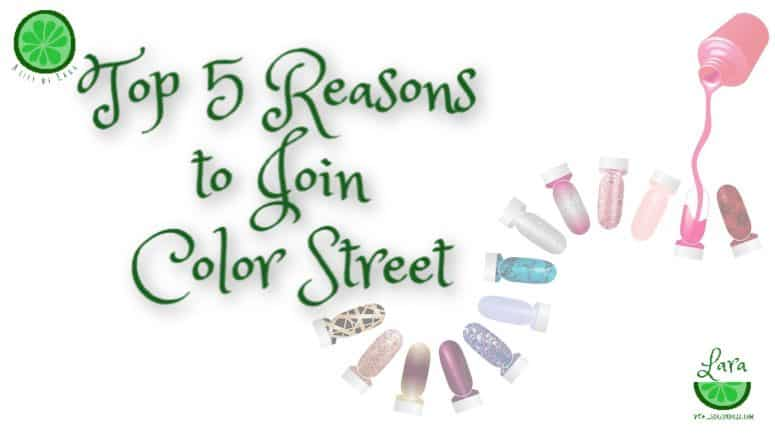 Top 5 Reasons to Join Color Street – Are You Ready Now?