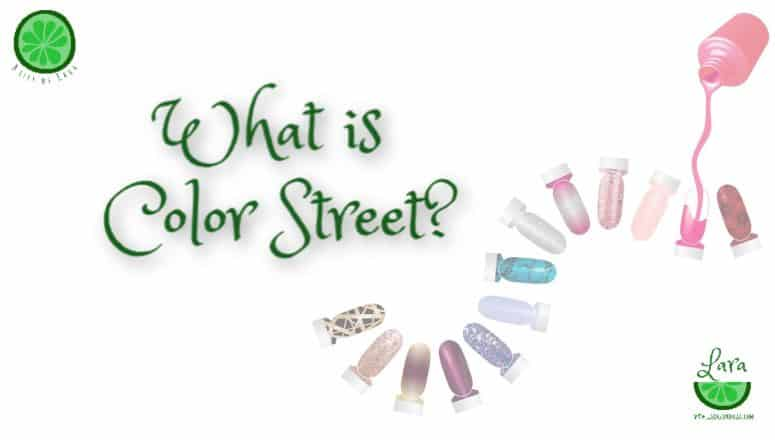 What is Color Street?  Color Street Defined, 5 Ways.