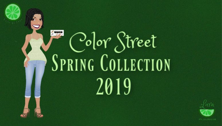 The Incredible Color Street Spring Collection 2019