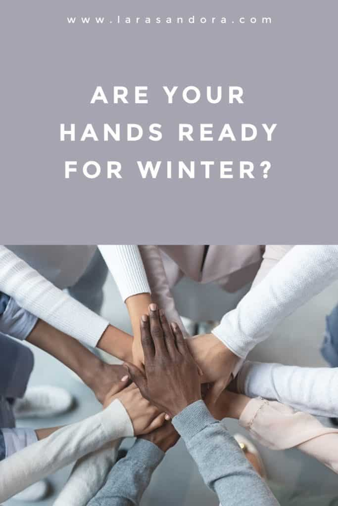 How to Winterize your Hands