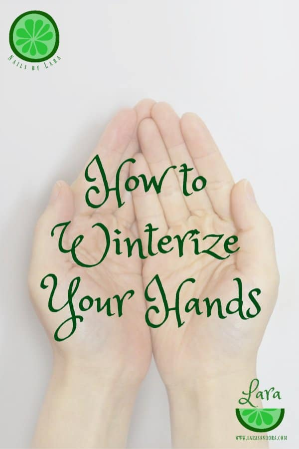 how to winterize hands, winter hand care