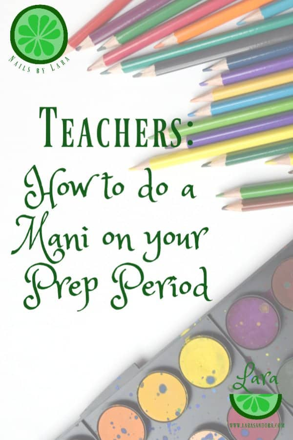 teachers, how to do a mani on your prep period