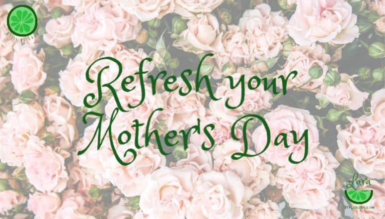 Refresh Your Mother's Day:  Simple Ways to Rethink the Day