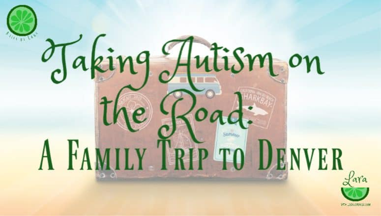 Family Travel with Autism:  Some Successes in Denver – Part 1