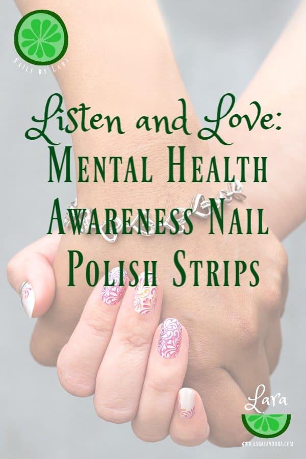 Listen and Love: Mental Health Awareness Nail Polish Strips | Refresh