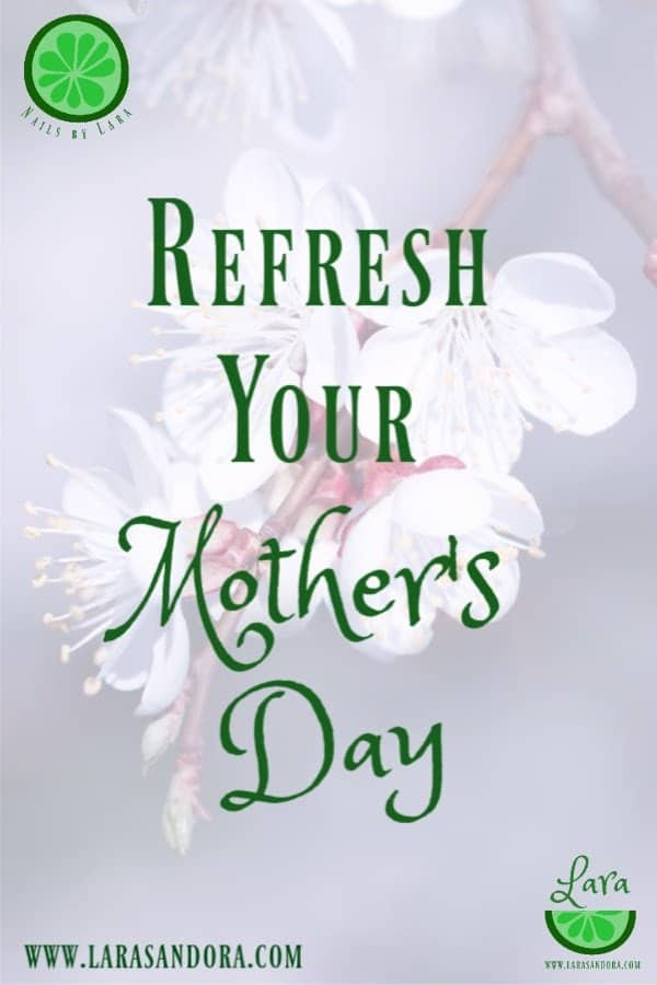 Refresh your Mother's Day