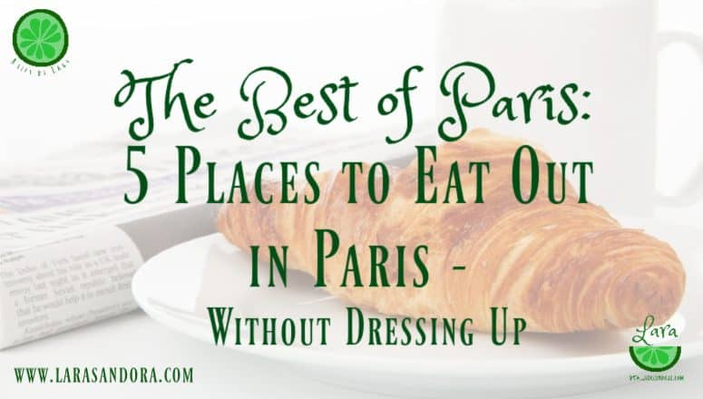 The Best of Paris:  5 Places to eat out in Paris – without Dressing up