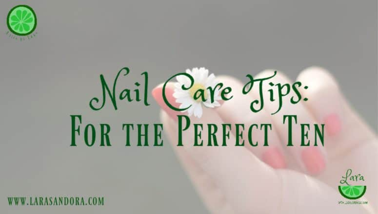 Nail Care Tips for the Perfect 10