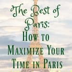 How to Maximize Your Time in Paris