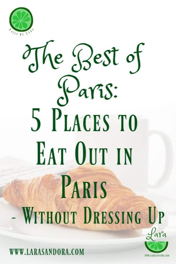 best of Paris 5 Places to Eat Out in Paris without dressing up
