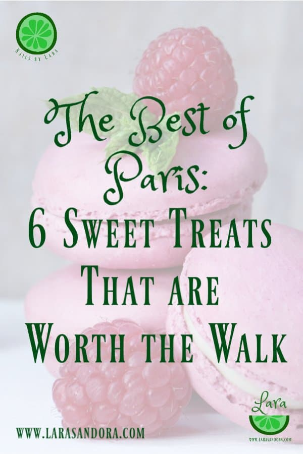 Paris: 6 Sweet Treats that are Worth the Walk