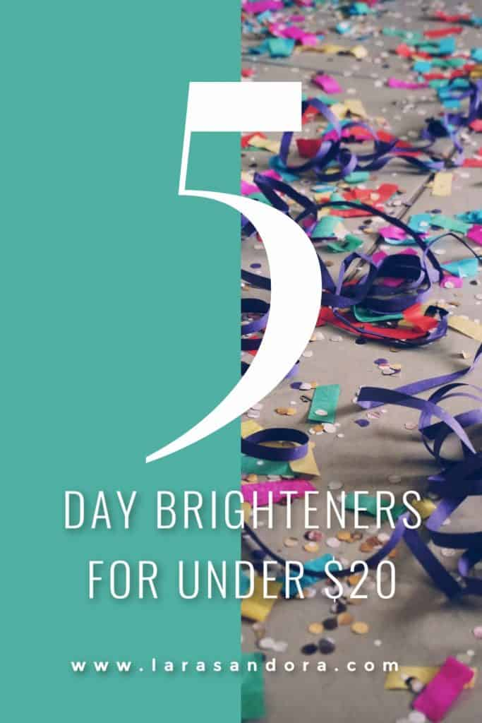 5 Day Brighteners: 5 Simple Ways to Brighten Someone's Day