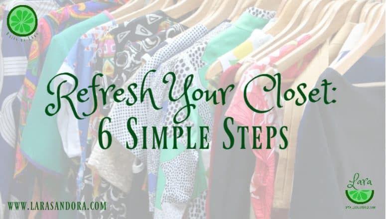 Refresh Your Closet:  6 Simple Steps