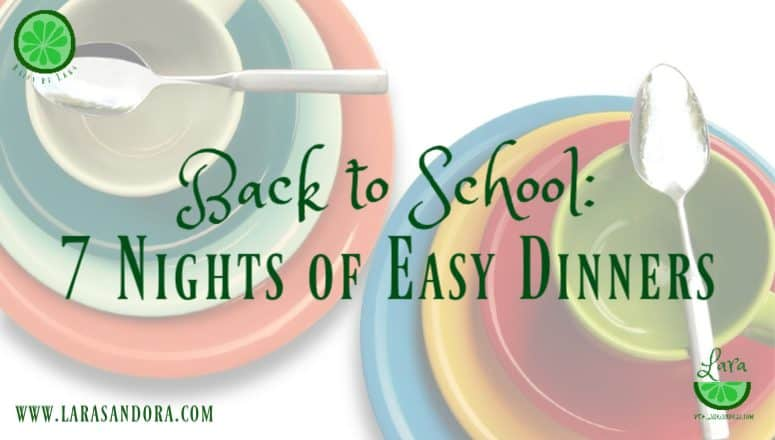 Back to School:  7 Nights of Easy Dinners