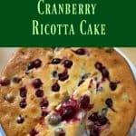 Fall Treat: Cranberry Ricotta Cake