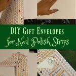 DIY Gift Envelopes for Nail Polish Strips