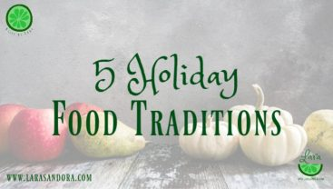 5 Holiday Food Traditions:  Simple and Special