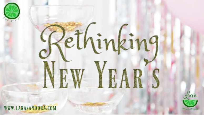 Rethinking New Years:  5 Ideas