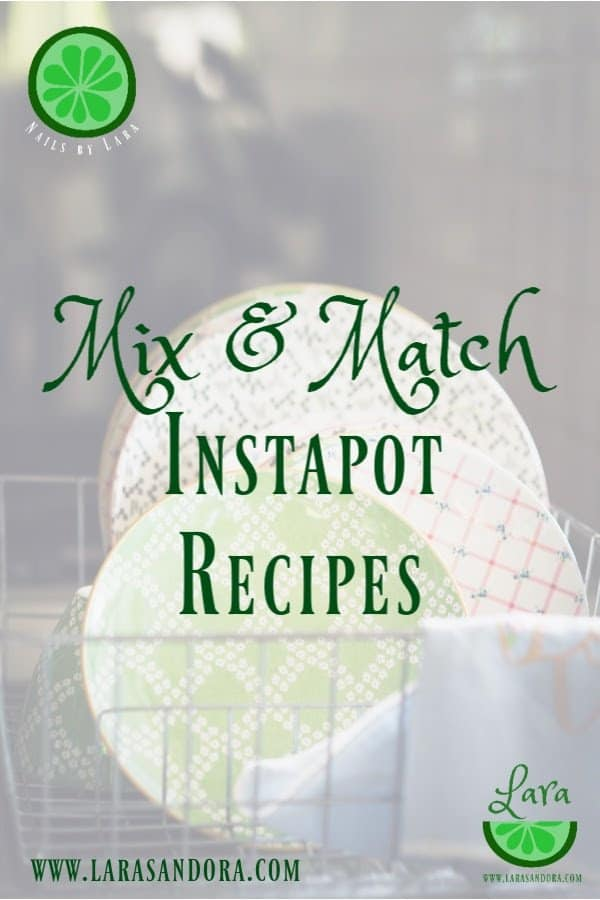 Mix and Match Instapot Recipes