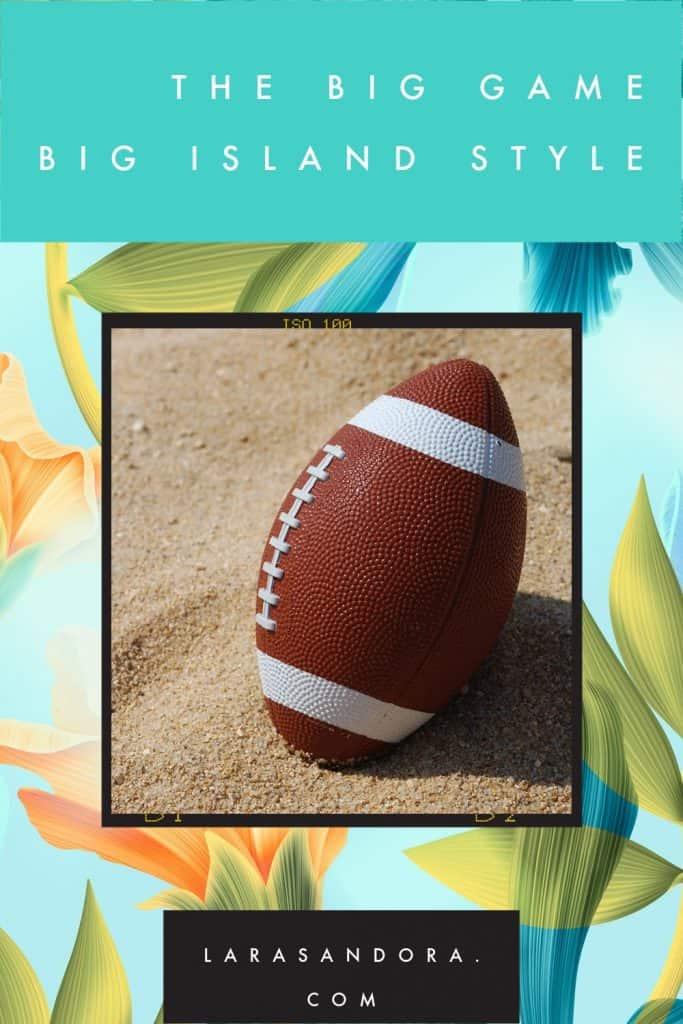 The Big Game, Big Island Style