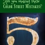 Are you making these 5 Color Street Mistakes?