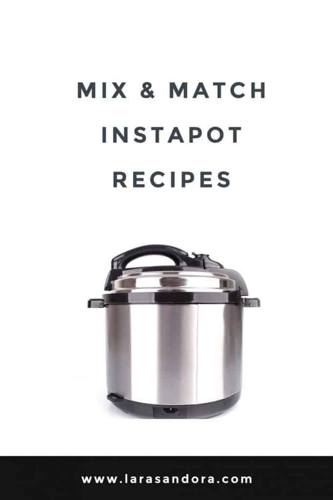 Mix and Match Instapot Recipes