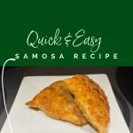Food Memories: Quick and Easy Samosa Recipe