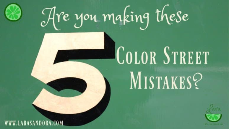 Are You Making These 5 Color Street Mistakes?  Plus Quick Fixes