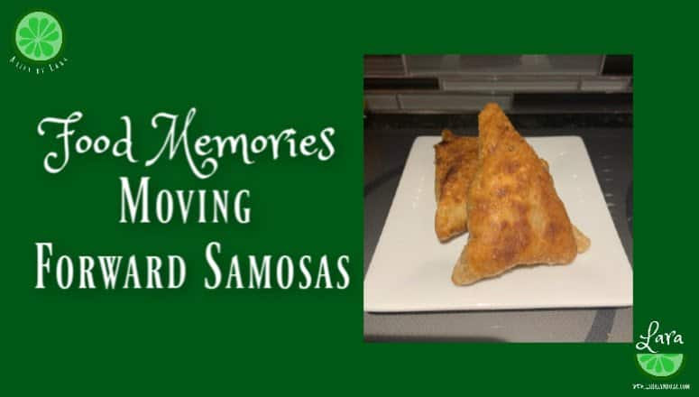 Food Memories: Moving Forward Samosas