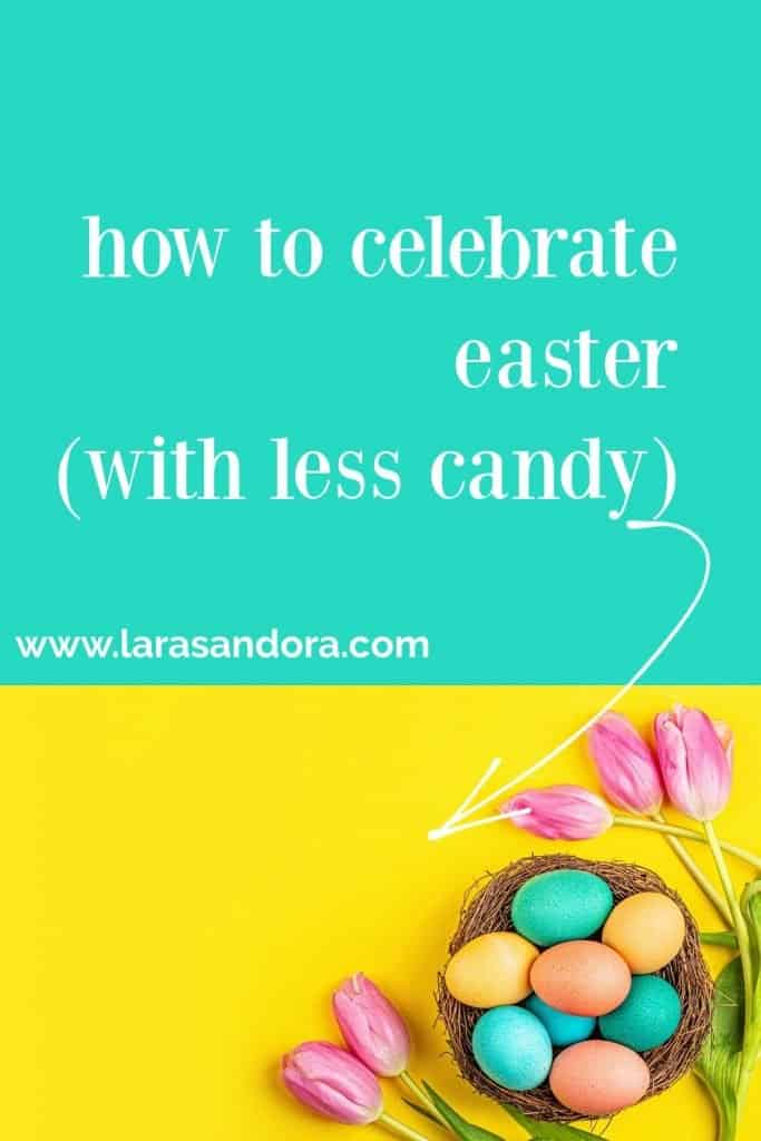 How to Celebrate Easter Without Candy