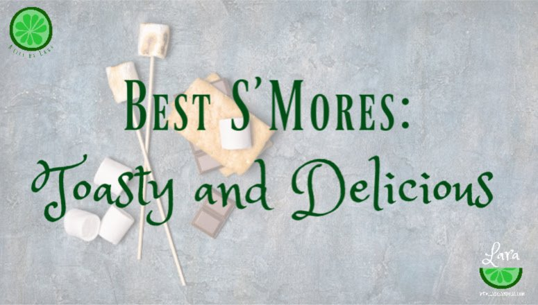 The Best Smores:  Toasty and Delicious