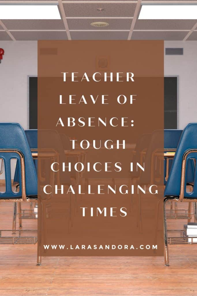 Taking a Teacher Leave of Absence: Tough Choices in Challenging Times