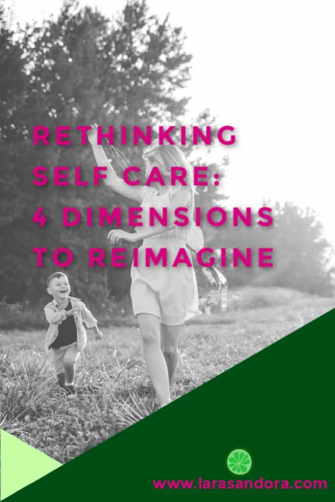 Rethinking Self Care: 4 Dimensions to Reimagine