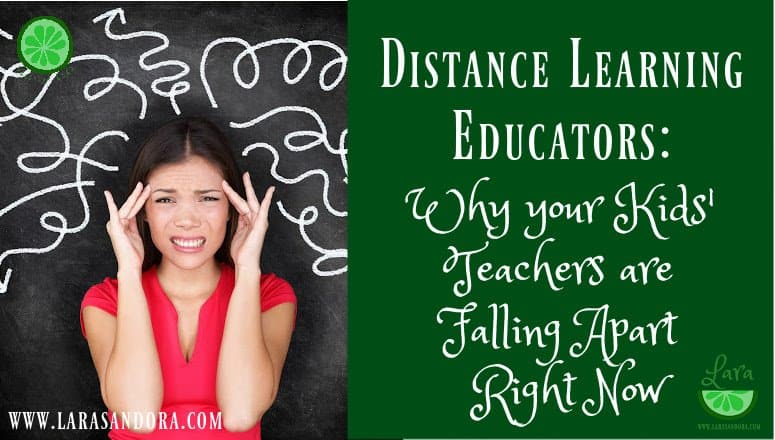 Distance Learning Educators:  Why Your Kids' Teachers are Falling Apart Right Now
