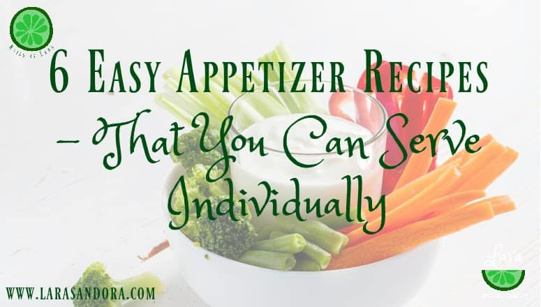 6 Easy Appetizer Recipes – that You Can Serve Individually