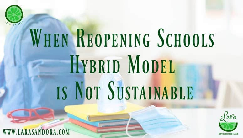 When Reopening Schools Hybrid Model is Not Sustainable:  6 Important Concerns