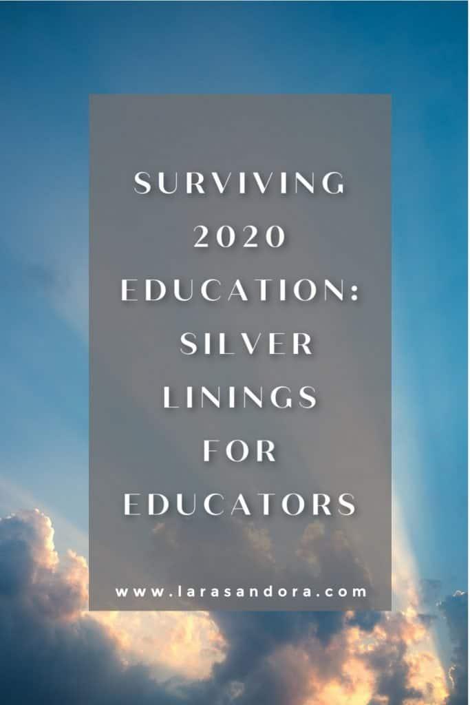 Surviving 2020 Education: Silver Linings for Educators