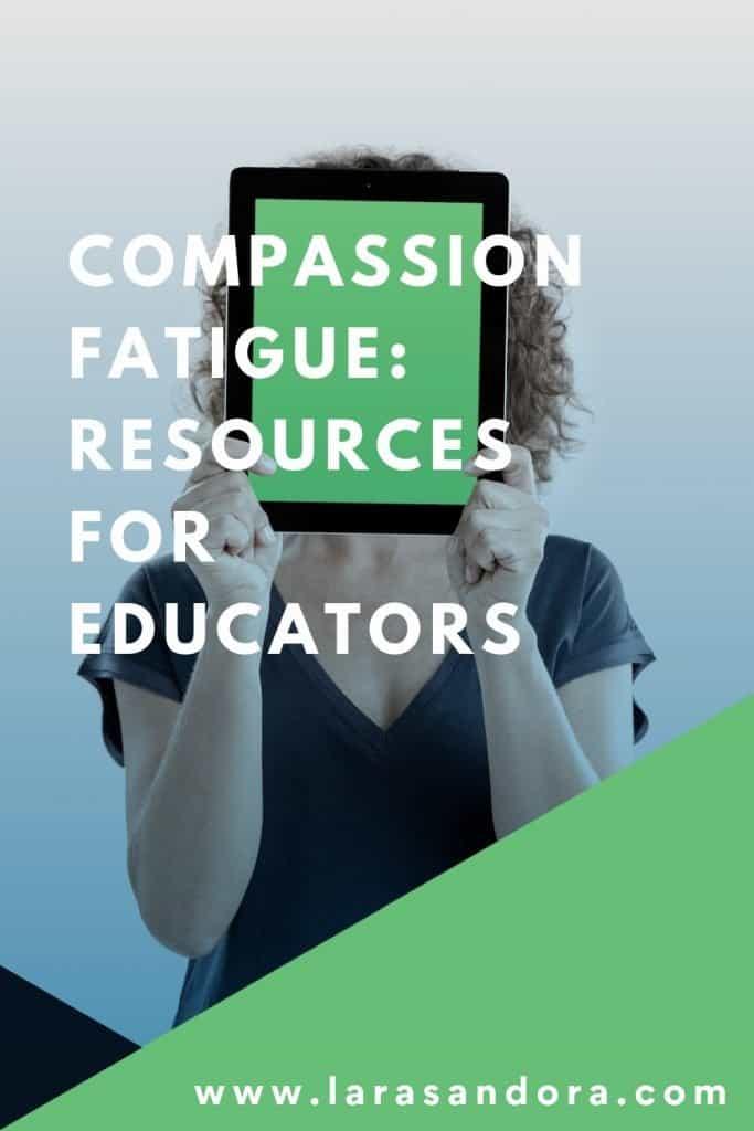 Compassion Fatigue Resources for Educators