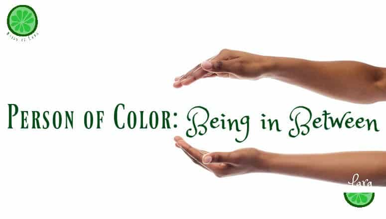Person of Color: Being In Between