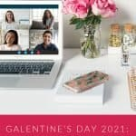 Galentines Day 2021: Celebrate Together, Apart