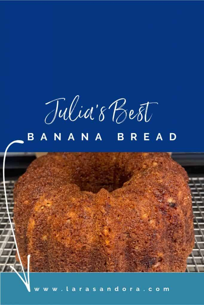 Tropical Treat: Julia's Best Banana Bread