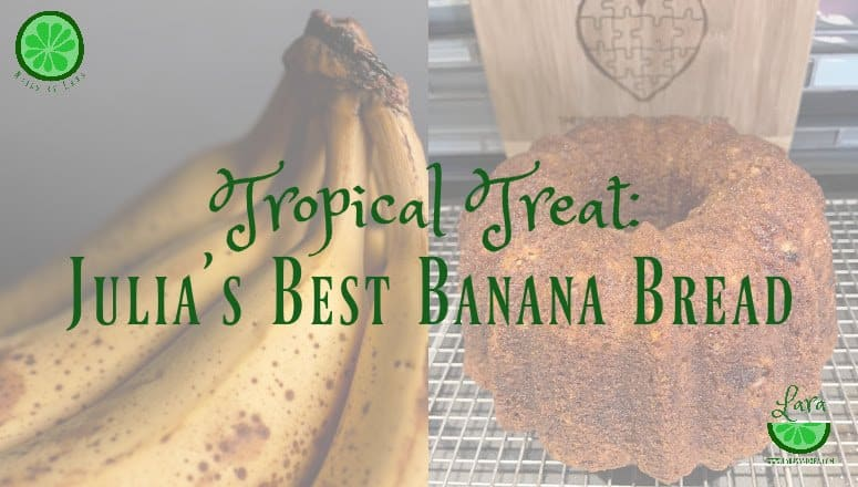 Tropical Treat: Julia's Best Banana Bread