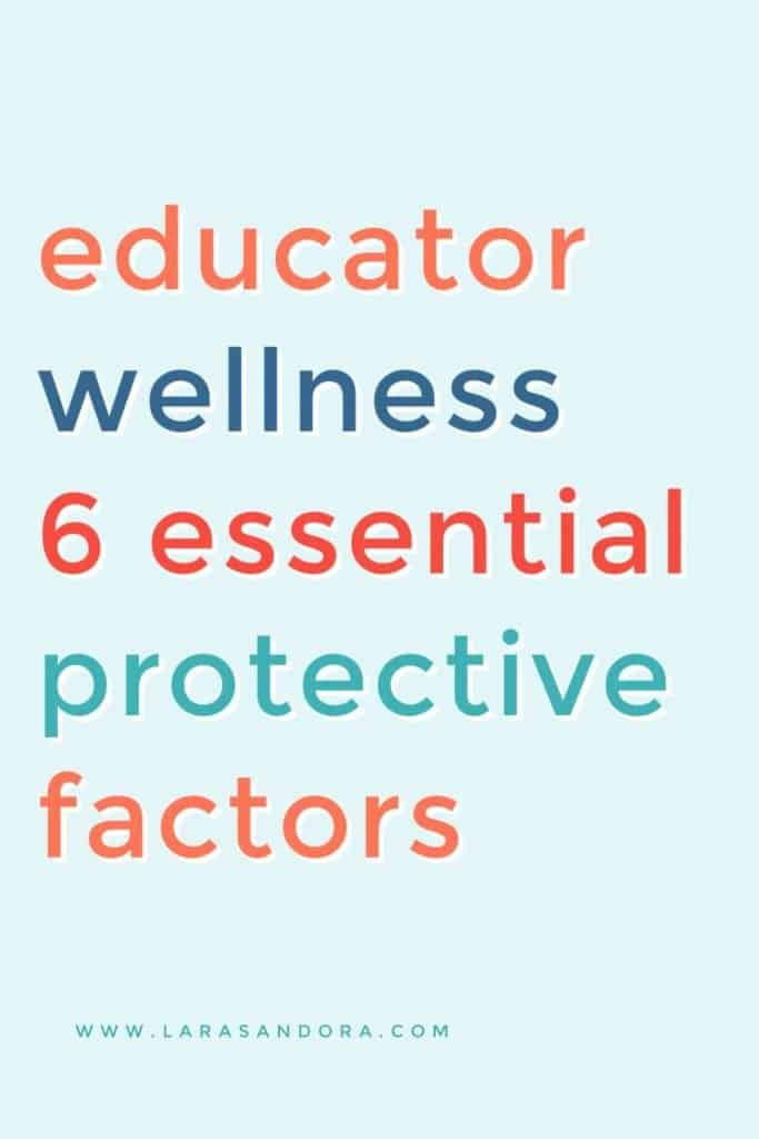 Educator Wellness: 6 Protective Factors