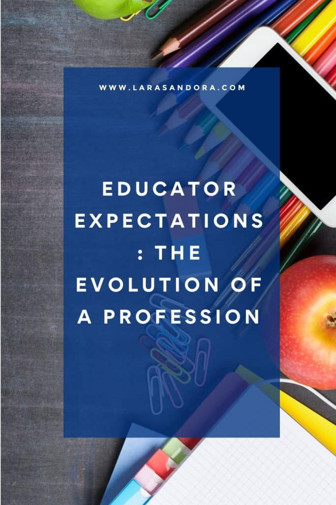 Educator Expectations: The Evolution of a Profession