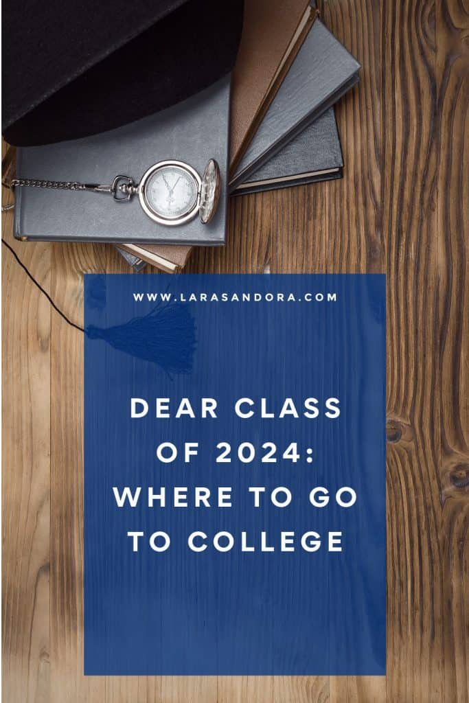Dear Class of 2024: Where to go to college