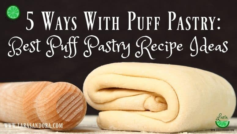5 Ways with Puff Pastry: Best Puff Pastry Recipe Ideas