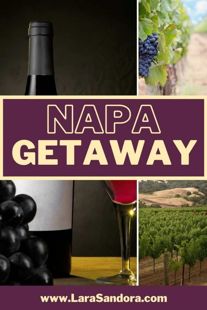 Napa Getaway: Napa in 36 Hours