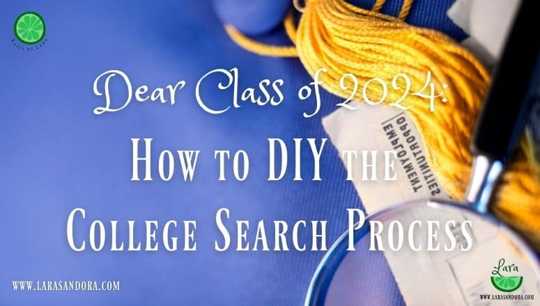 Dear Class of 2024:  How to DIY your College Search Process